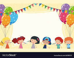 Party Template Border Template With Kids And Party Balloons Vector Image