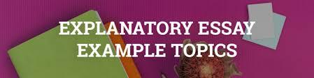 how to write an explanatory essay essaypro explanatory essay topics