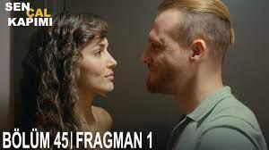 Sen Çal Kapımı 45. Bölüm Fragmanı - YouTube