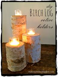 thats my letter b is for birch log votives birch logs with glass votives
