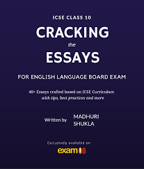 cracking the english essays for icse class board exams exam cracking the english essays for icse class 10 by exam18