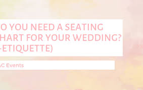 Wedding Seating Chart Etiquette Seating Chart Archives Ac Events And Weddings