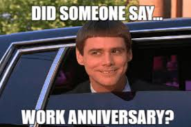 These work anniversary wishes are written for awesome person who loves her or his work and keeps on working hard. 35 Hilarious Work Anniversary Memes To Celebrate Your Career Fairygodboss