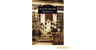 South Shore Hospital (Images of America): Aubut, Richard, Walsh, Myrna:  9780738576770: Amazon.com: Books