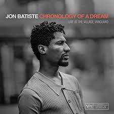 <b>Jon Batiste</b> - <b>Chronology</b> Of A Dream: Live At The Village Vanguard ...