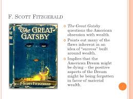 the american dream how do you define the american dream ppt  f s cott f itzgerald the great gatsby questions the american obsession wealth