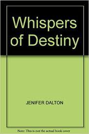 Whispers of Destiny: JENIFER DALTON: 9781576570869: Amazon.com: Books