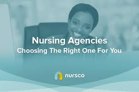 Nursing Agencies How To Choose The Right Fit For You