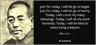 Just For Today Quotes Delectable Mikao Usui Quote Just For Today I Will Let Go Of Anger Just