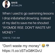 bak when l used to go swimming lessons i drop in started drowning dad memes and money bak zoeldn when l used to go