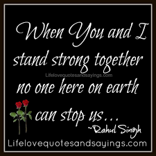 Together Quotes Love Quotes When You And Stand Strong Together Quote For You 89