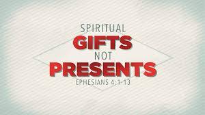 sermons spiritual gifts not presents