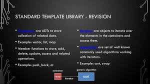 c review stl containers standard template library revision standard template library revision containers are adts to store collection of related data