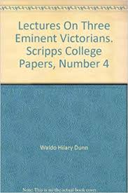 Lectures On Three Eminent Victorians. Scripps College Papers, Number 4:  Waldo Hilary Dunn: Amazon.com: Books