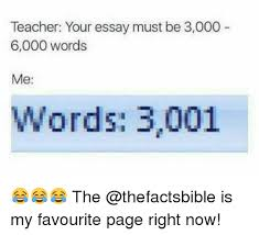✅ best memes about essay essay memes memes 🤖 and page teacher your essay must be 3 000 6 000 words