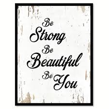 Quotes Saying You Are Beautiful Best Of Be Strong Be Beautiful Be You Quote Saying Home Decor Wall Art Gift