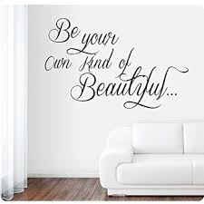 Beautiful Wall Quotes Best of 24 Be Your Own Kind Of Beautiful Wall Decal Sticker Art Mural Home