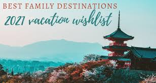 family vacation destinations for 2021