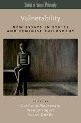 vulnerability new essays in ethics and feminist philosophy  vulnerability new essays in ethics and feminist philosophy