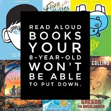 read aloud books your 8 year old won t be able to put