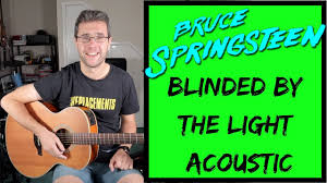 Blinded By The Light Guitar Chords Bruce Springsteen Blinded By The Light Acoustic Guitar Lesson