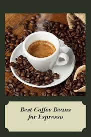 Coffee beans used for brewing espresso are ground into a fine size, brewed, and then dried. The Definitive Guide To The Best Coffee Beans For Espresso 2021 Update 2caffeinated Coffee Recipes Gourmet Coffee Best Coffee