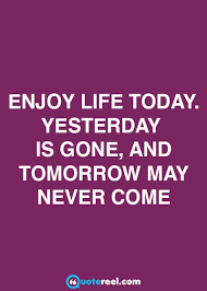 Today Quotes About Life