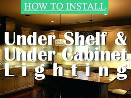 under cabinet lighting new construction cool install under cabinet lighting how to install under cabinet lighting