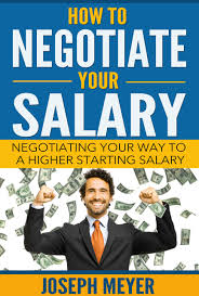 buy negotiating salary the ultimate guide to increase your salary buy negotiating salary the ultimate guide to increase your salary and earn your true value for life bonus material negotiation negotiation tactics