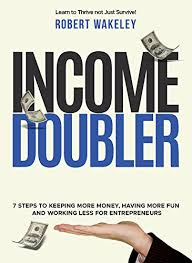 Income Doubler: 7 Steps to Keeping More Money, Having More Fun ...
