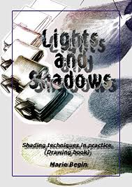 lights and shadows shading techniques in practice drawing book for beginners by