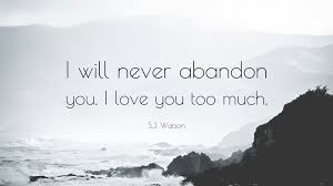 s j watson e i will never abandon you i love you too much