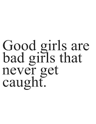 Good Girl Quotes Unique Good Girls Uploaded By Stephany Martnez On We Heart It