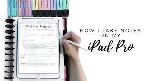 How Do I Print From My Ipad How I Take Notes On My Ipad Pro 10 5 Goodnotes Printing