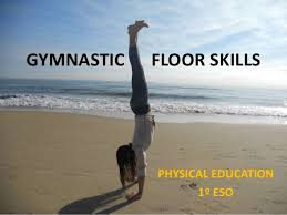 floor gymnastics moves. GYMNASTIC FLOOR SKILLS PHYSICAL EDUCATION 1º ESO Floor Gymnastics Moves