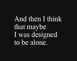Sometimes Quotes Fascinating Top 48 Being Alone Quotes And Feeling Lonely Sayings