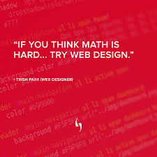 How Hard Is Web Design If You Think Math Is Hard Try Webdesign Trish Parr