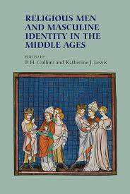 religious men and masculine identity in the middle ages boydell  religious men and masculine identity in the middle ages boydell and brewer