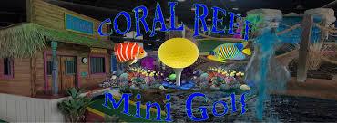 c reef indoor mini golf branson