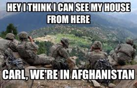 Hey! I Think I Can See My House From Here | Military Humor via Relatably.com