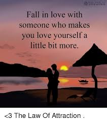 ATTRACTION Fall In Love With Someone Who Makes You Love Yourself A Adorable Love Or Attraction