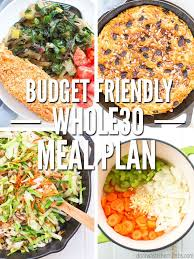 weekly meal plans on a budget whole30 meal plan budget friendly dont waste the crumbs