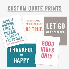 Custom Quote Prints Custom Quote Prints Custom Your Quote Here Mantra Custom Quote Print 69