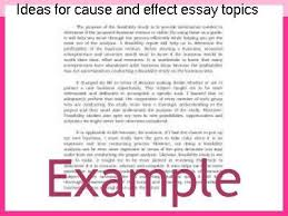 ideas for a cause and effect essay ideas for cause and effect essay topics essay academic writing service