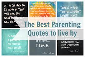 Co Parenting Quotes 14 Amazing The Best Parenting Quotes For Parents To Live By Inspiration