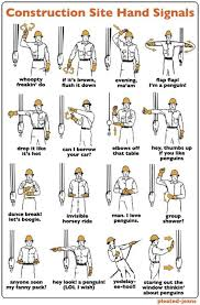 I Cant Get Enough Of These Construction Site Hand Signals