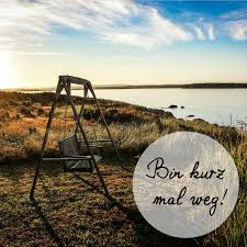 Bin Kurz Mal Weg Wwwjustawaycom Justawaycom Travel Quotes