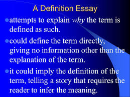 extended definition essay ppt  a definition essay attempts to explain why the term is defined as such