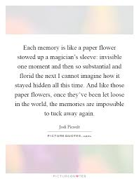 Paper Flower Quotes Each Memory Is Like A Paper Flower Stowed Up A Magicians