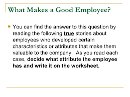 what makes a great employee what makes a good employee 2 728 jpg cb 1301864324